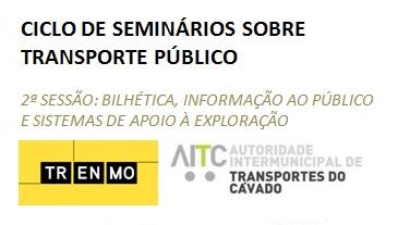 Ciclo de Seminários sobre Transporte Público – 2ª Sessão: Bilhética, informação ao público e sistemas de apoio à exploração