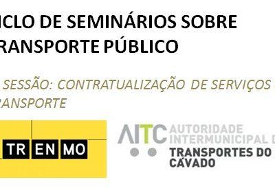 Ciclo de Seminários sobre Transporte Público – 3ª Sessão: Contratualização de serviços de transporte